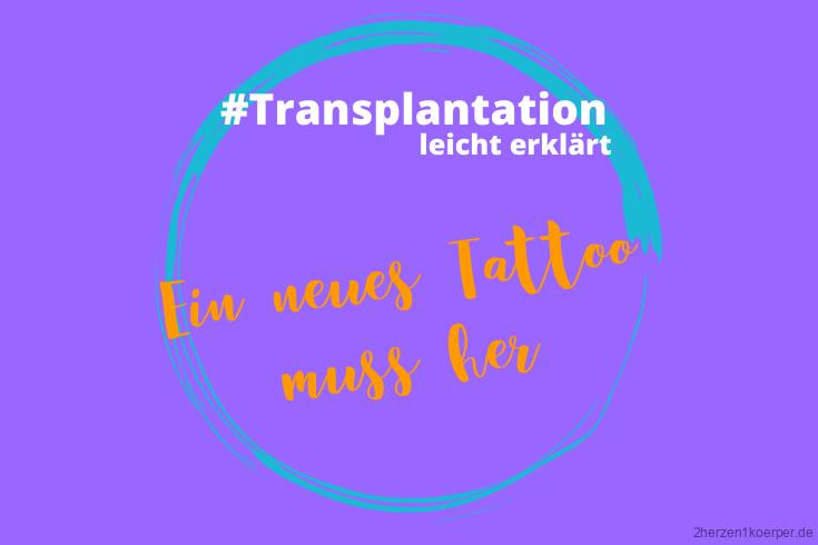 Nach der Transplantation wolle ich unbedingt ein neues Tattoo