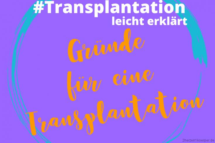Gründe für eine Transplantation