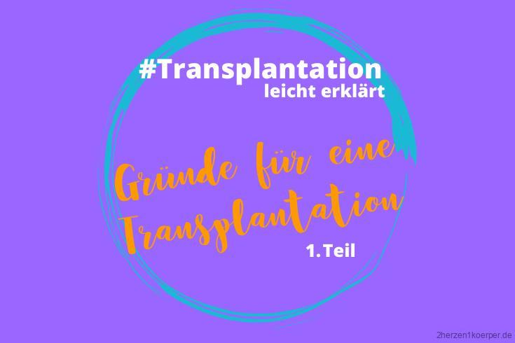 Häufige Gründe für eine Transplantation des Herzens, der Lunge, der Leber