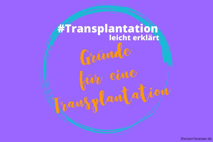 Gründe für Transplantation
