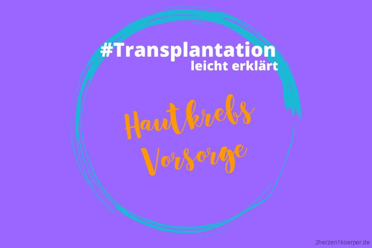 Hautkrebs Vorsorge überlebenswichtig für Transplantierte