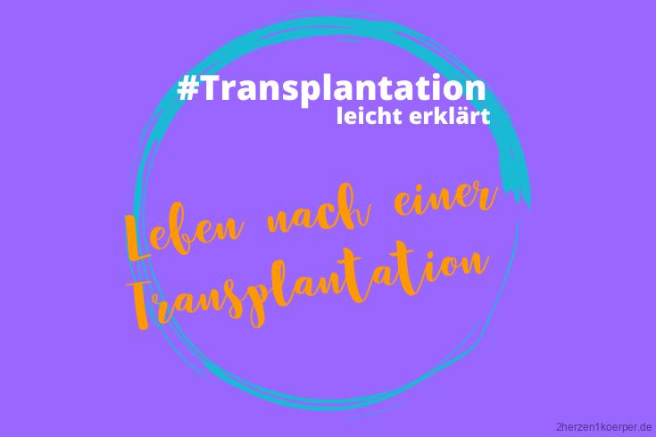 Leben nach einer Transplantation
